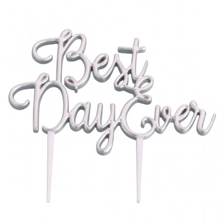 Best Day Ever Silver Cake Topper200  Weddings